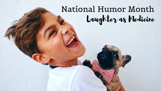 National Humor Month: Laughter as Medicine