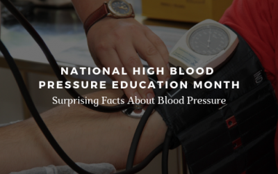 National High Blood Pressure Education Month:  Surprising Facts About Blood Pressure