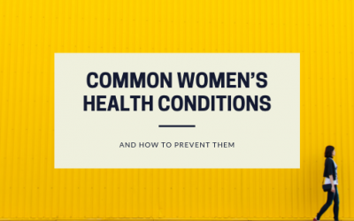 The Most Common Women's Health Conditions and How to Prevent Them