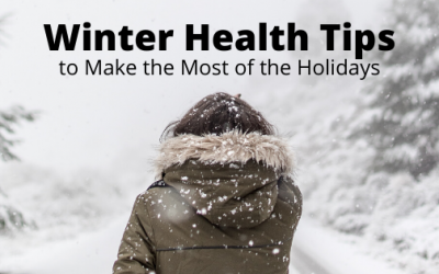 Winter Health Tips to Make the Most of the Holidays