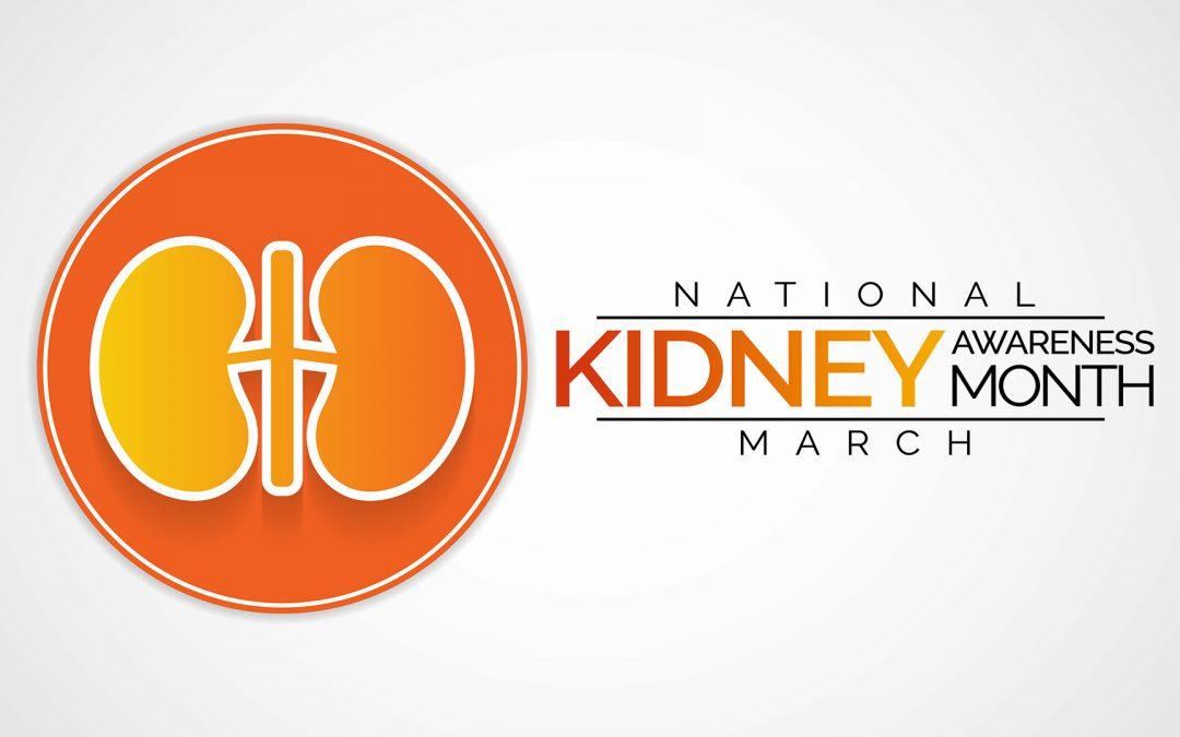 National Kidney Awareness Month